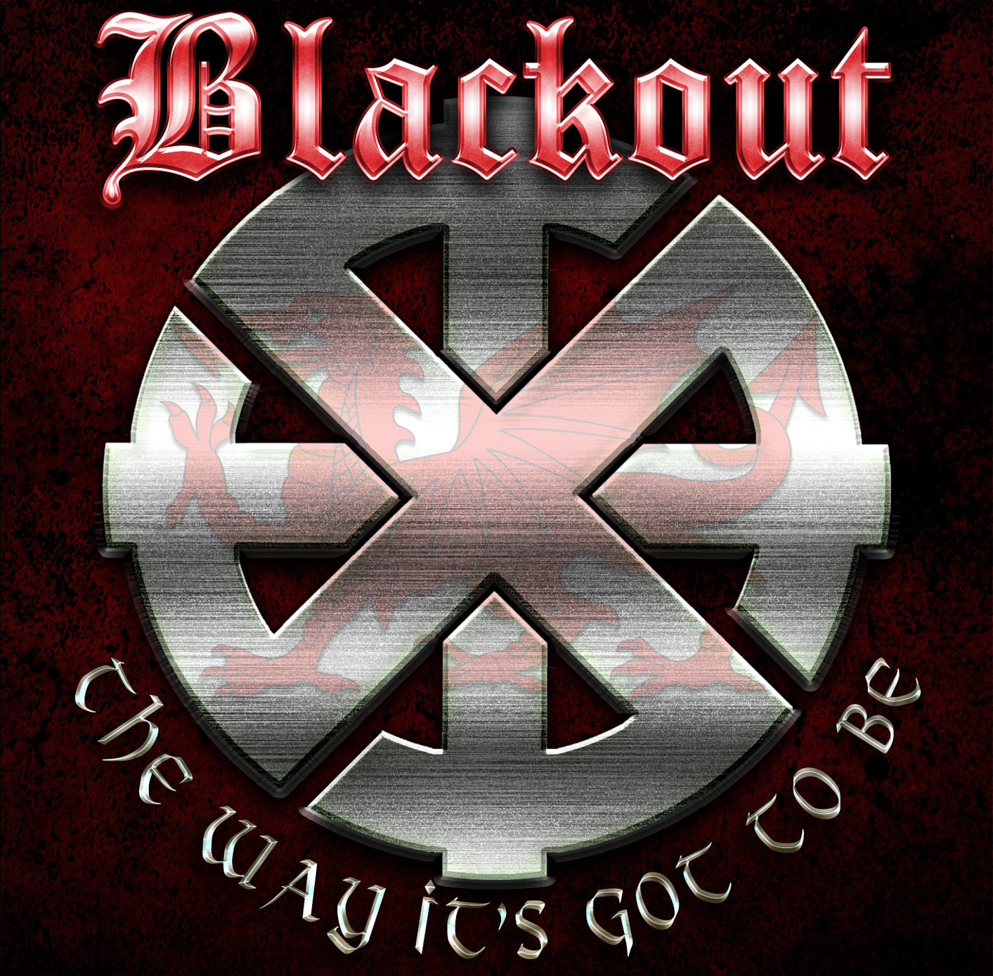 Blackout – The Way It's Got To Be
